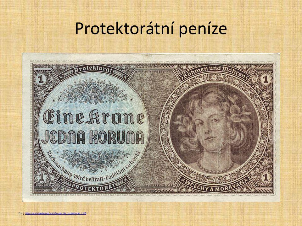 Protektorátní peníze Zdroj: http://cs.wikipedia.org/wiki/Soubor:1kc_protektorat_l.JPGhttp://cs.wikipedia.org/wiki/Soubor:1kc_protektorat_l.JPG