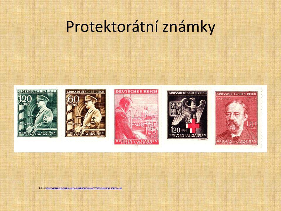 Protektorátní známky Zdroj: http://upload.wikimedia.org/wikipedia/commons/7/7c/Protektorat_znamky.jpghttp://upload.wikimedia.org/wikipedia/commons/7/7c/Protektorat_znamky.jpg