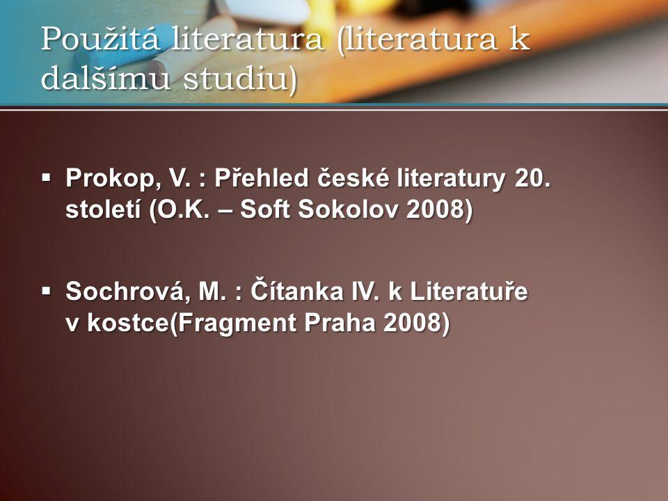 Použitá literatura (literatura k dalšímu studiu)  Prokop, V.