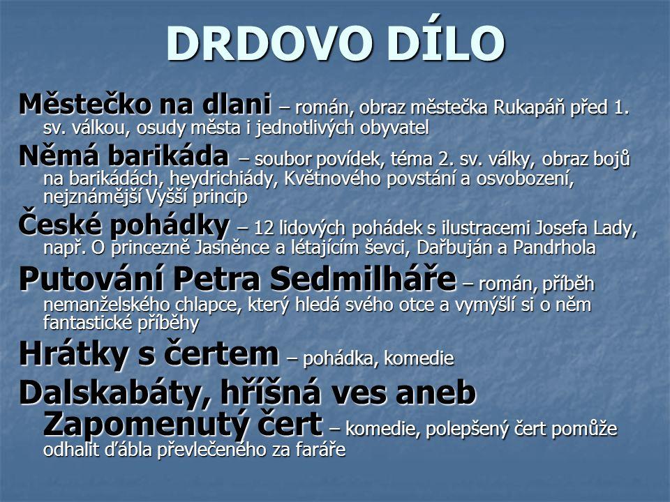 DRDOVO DÍLO Městečko na dlani – román, obraz městečka Rukapáň před 1.