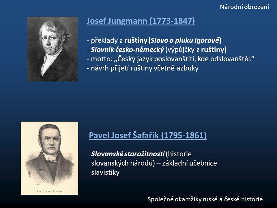 """Josef Jungmann (1773-1847) - překlady z ruštiny (Slovo o pluku Igorově) - Slovník česko-německý (výpůjčky z ruštiny) - motto: """"Český jazyk poslovanšti"""