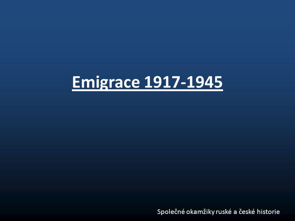 Emigrace 1917-1945 Společné okamžiky ruské a české historie