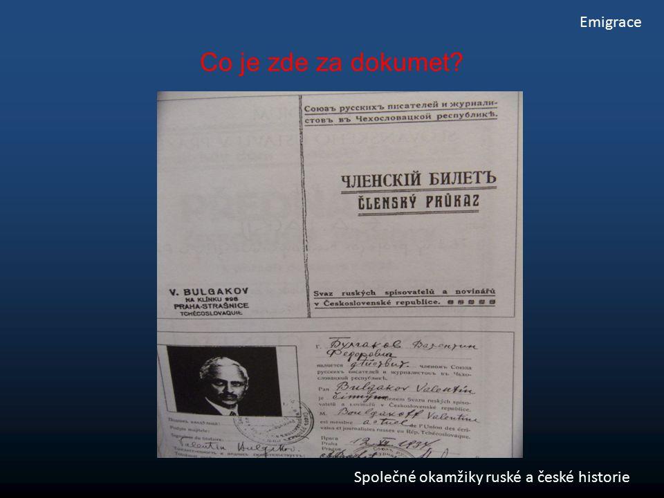Emigrace Společné okamžiky ruské a české historie Co je zde za dokumet?
