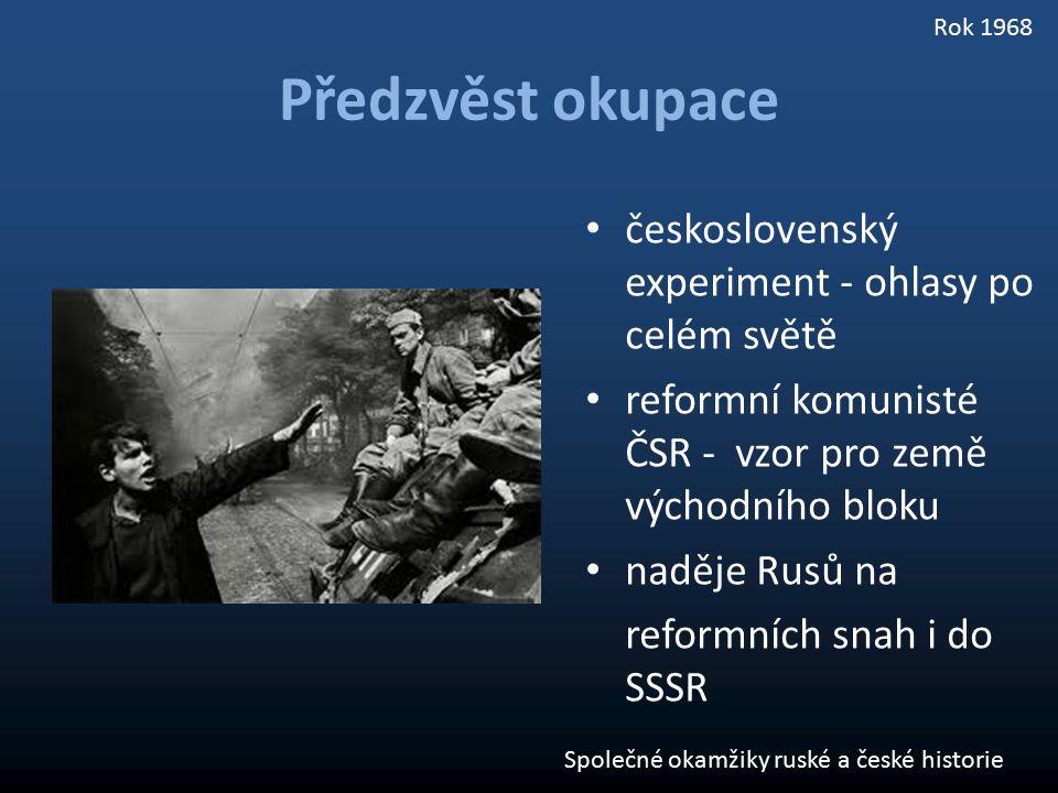 československý experiment - ohlasy po celém světě reformní komunisté ČSR - vzor pro země východního bloku naděje Rusů na reformních snah i do SSSR Pře