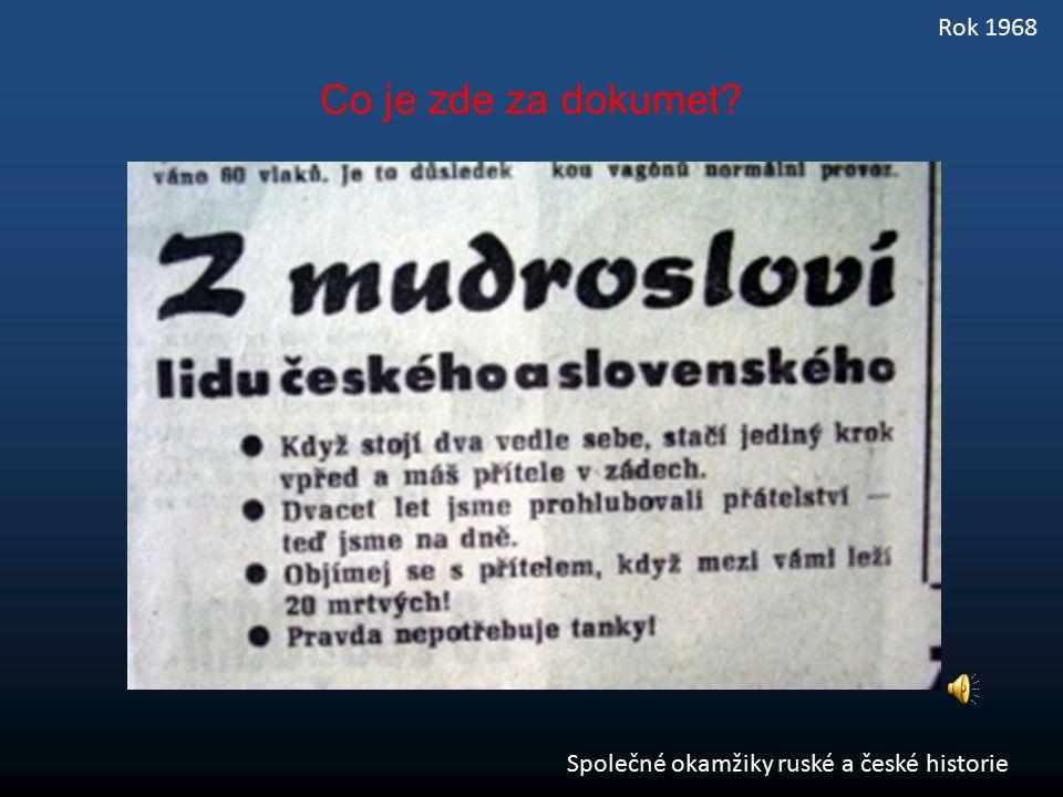 Společné okamžiky ruské a české historie Rok 1968 Co je zde za dokumet?
