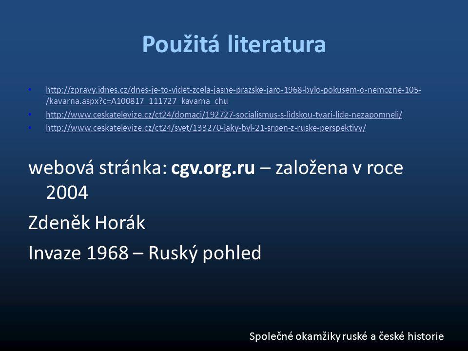 Použitá literatura http://zpravy.idnes.cz/dnes-je-to-videt-zcela-jasne-prazske-jaro-1968-bylo-pokusem-o-nemozne-105- /kavarna.aspx?c=A100817_111727_ka