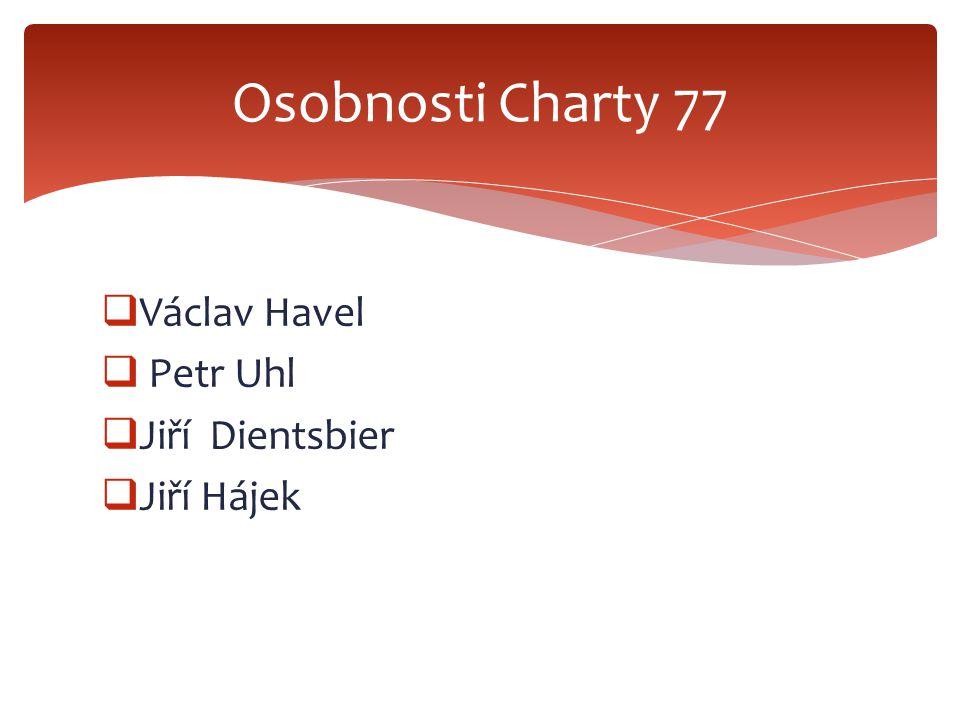 Václav Havel  Petr Uhl  Jiří Dientsbier  Jiří Hájek Osobnosti Charty 77