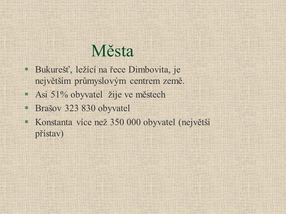 Města §Bukurešť, ležící na řece Dimbovita, je největším průmyslovým centrem země. §Asi 51% obyvatel žije ve městech §Brašov 323 830 obyvatel §Konstant