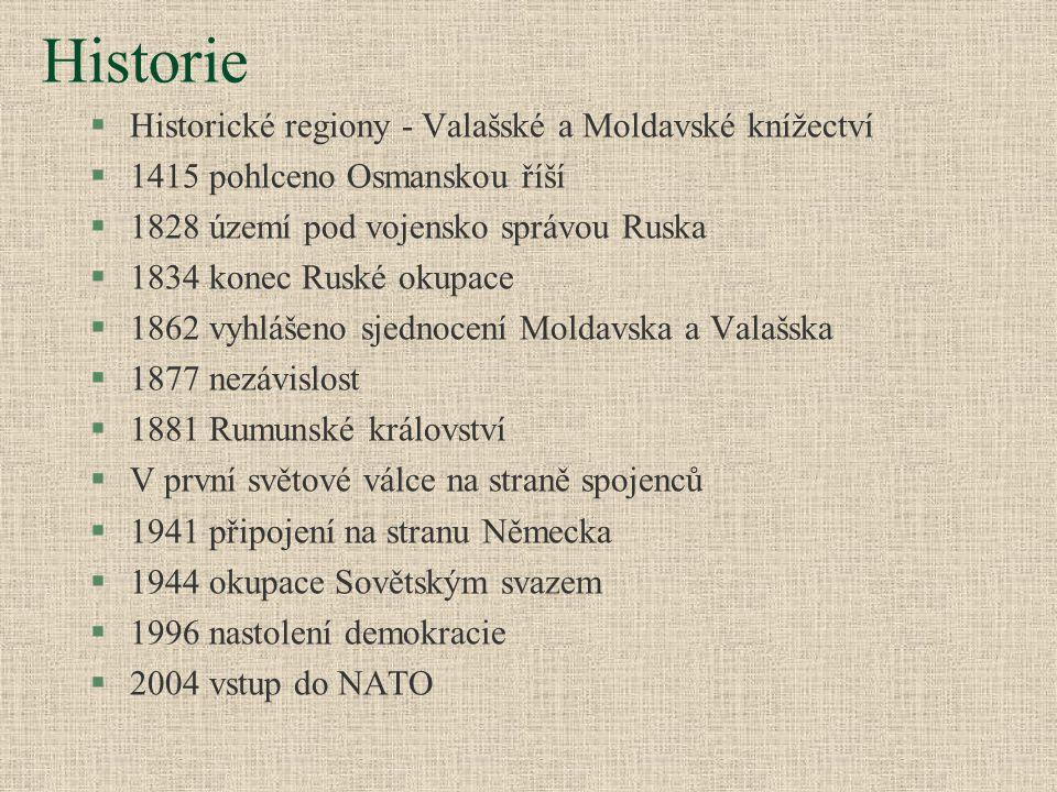 Historie §Historické regiony - Valašské a Moldavské knížectví §1415 pohlceno Osmanskou říší §1828 území pod vojensko správou Ruska §1834 konec Ruské o