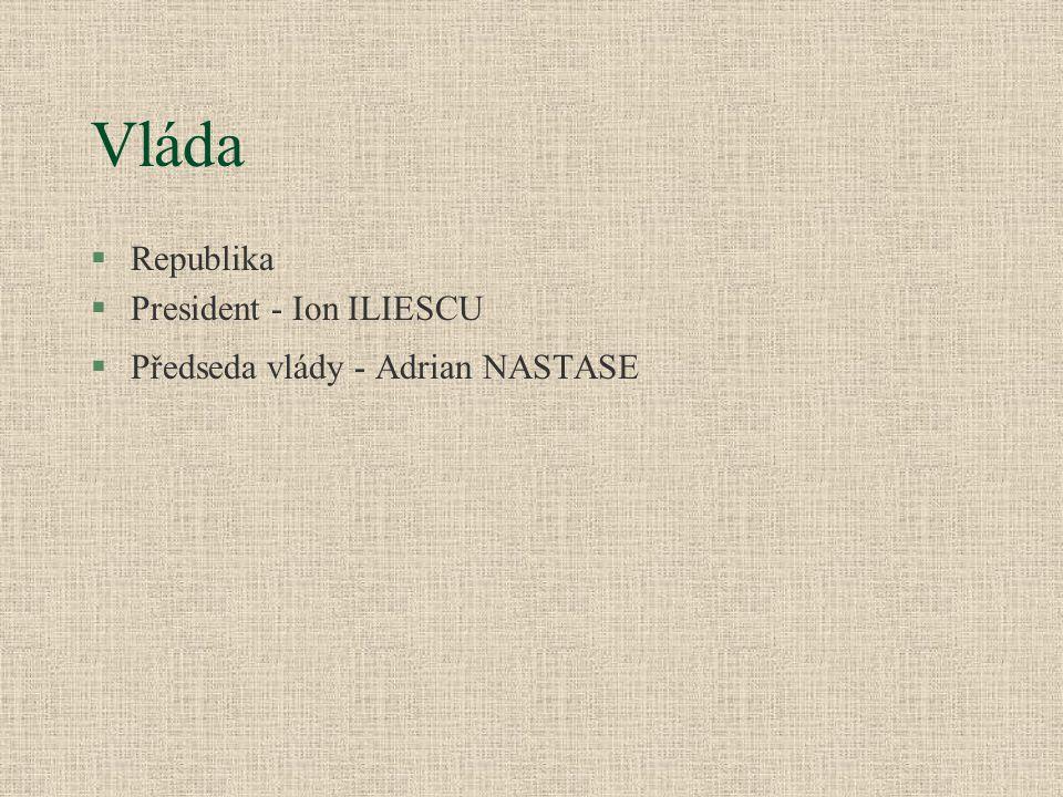 Vláda §Republika §President - Ion ILIESCU §Předseda vlády - Adrian NASTASE