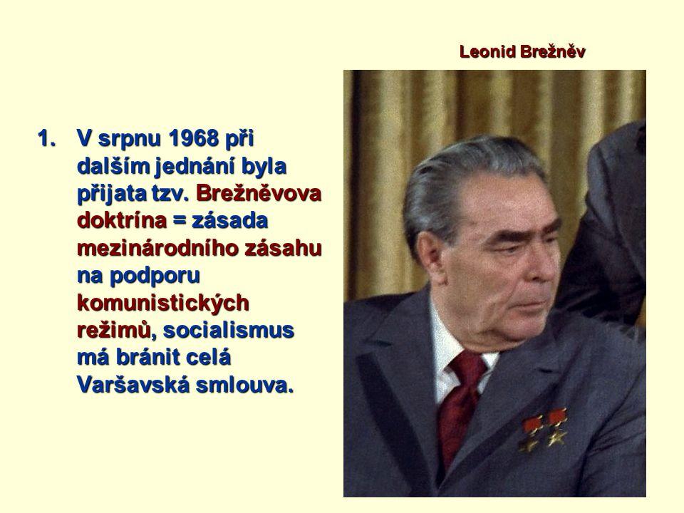 1.V srpnu 1968 při dalším jednání byla přijata tzv.