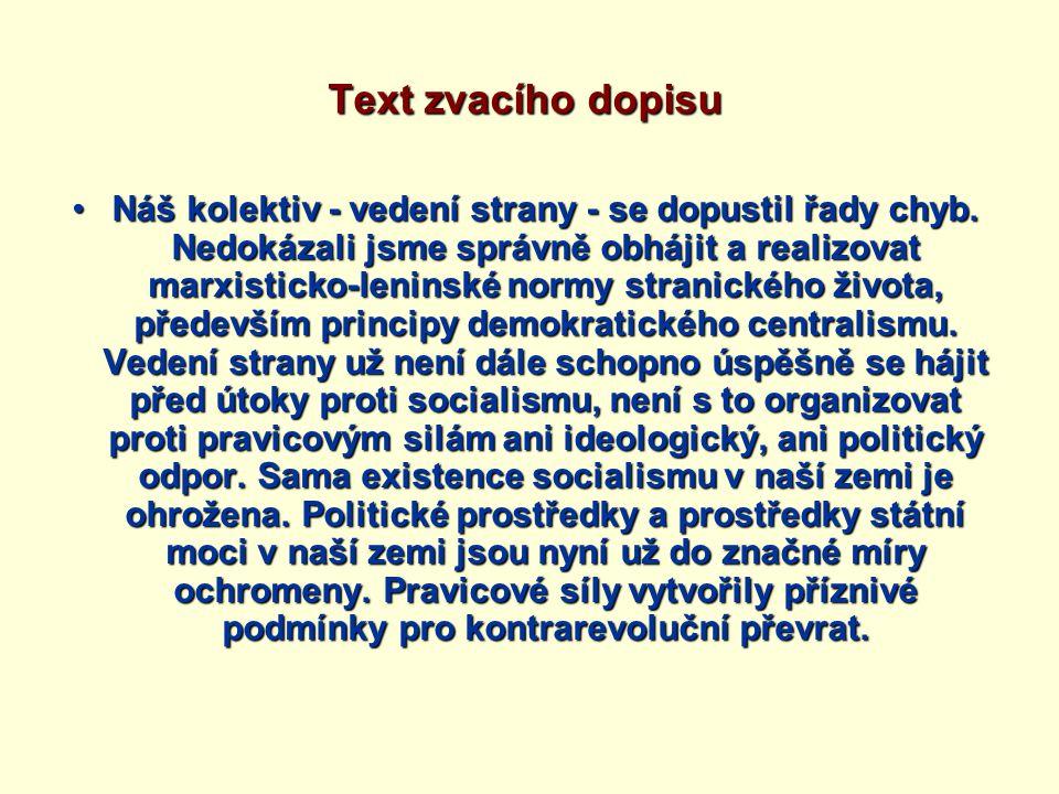 Text zvacího dopisu V této těžké situaci se obracíme na vás, sovětské komunisty, vedoucí představitele KSSS a SSSR, s prosbou o poskytnutí účinné podpory a pomoci všemi prostředky, které máte k dispozici.