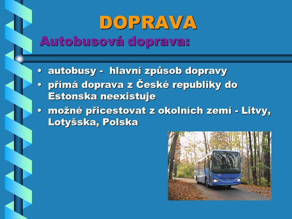 DOPRAVA Autobusová doprava: DOPRAVA Autobusová doprava: autobusy - hlavní způsob dopravyautobusy - hlavní způsob dopravy přímá doprava z České republi