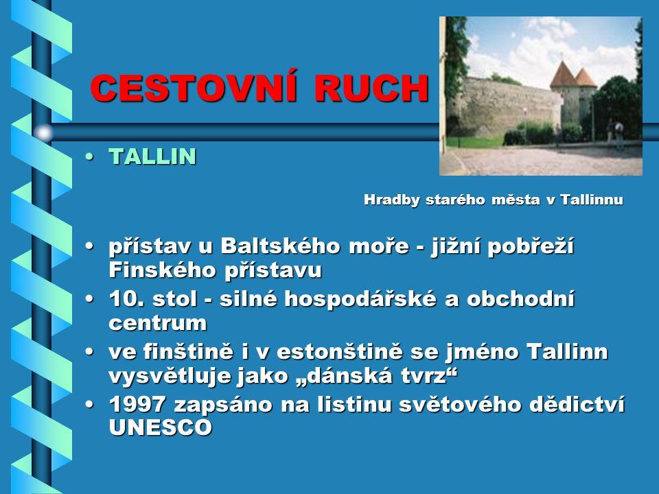 CESTOVNÍ RUCH TALLINTALLIN Hradby starého města v Tallinnu Hradby starého města v Tallinnu přístav u Baltského moře - jižní pobřeží Finského přístavup
