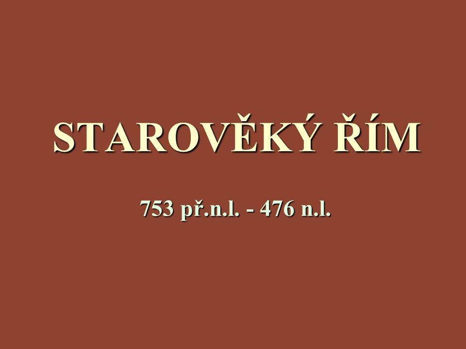 Periodizace království 753 př.n.l.- 510 př.n.l. království 753 př.n.l.