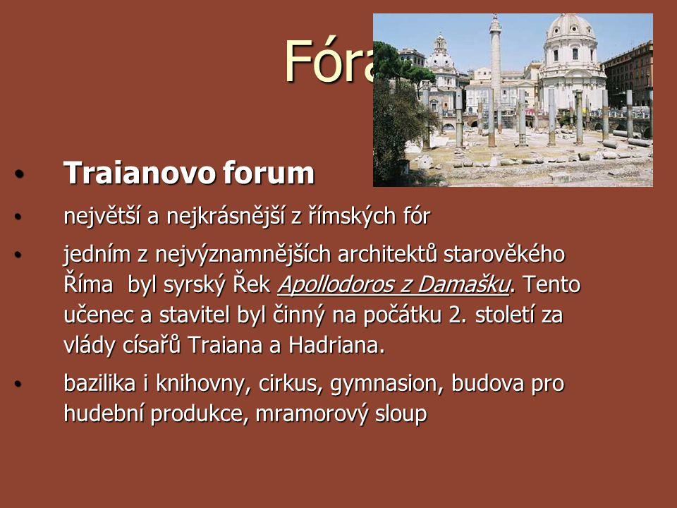 Fóra Traianovo forum Traianovo forum největší a nejkrásnější z římských fór největší a nejkrásnější z římských fór jedním z nejvýznamnějších architekt