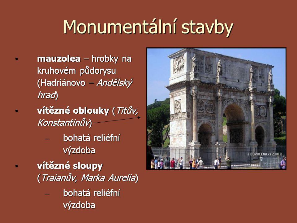 Monumentální stavby mauzolea – hrobky na kruhovém půdorysu (Hadriánovo – Andělský hrad) mauzolea – hrobky na kruhovém půdorysu (Hadriánovo – Andělský