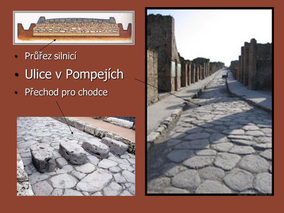 Průřez silnicí Průřez silnicí Ulice v Pompejích Ulice v Pompejích Přechod pro chodce Přechod pro chodce
