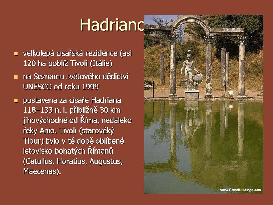 Hadrianova vila velkolepá císařská rezidence (asi 120 ha poblíž Tivoli (Itálie) velkolepá císařská rezidence (asi 120 ha poblíž Tivoli (Itálie) na Sez