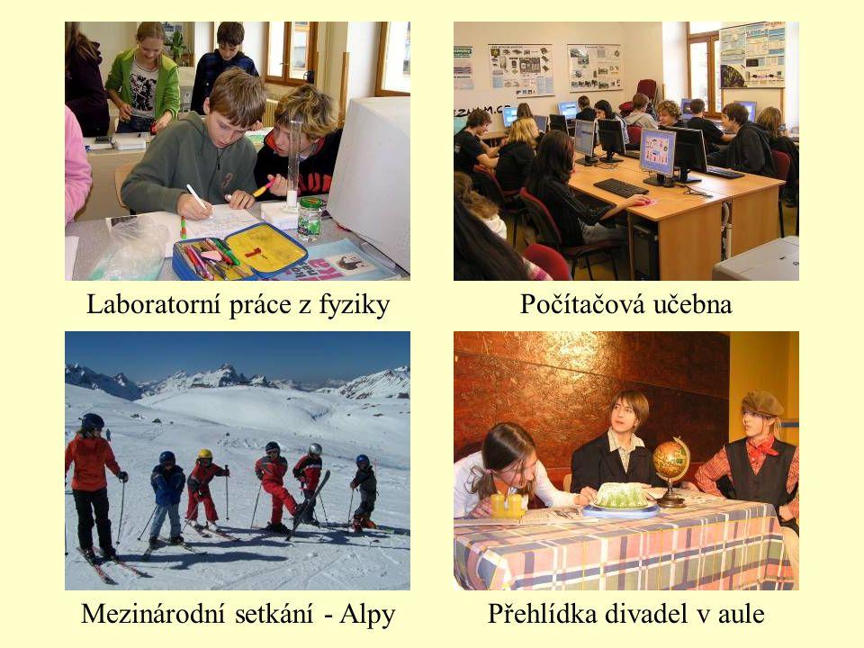 Laboratorní práce z fyziky Mezinárodní setkání - Alpy Počítačová učebna Přehlídka divadel v aule