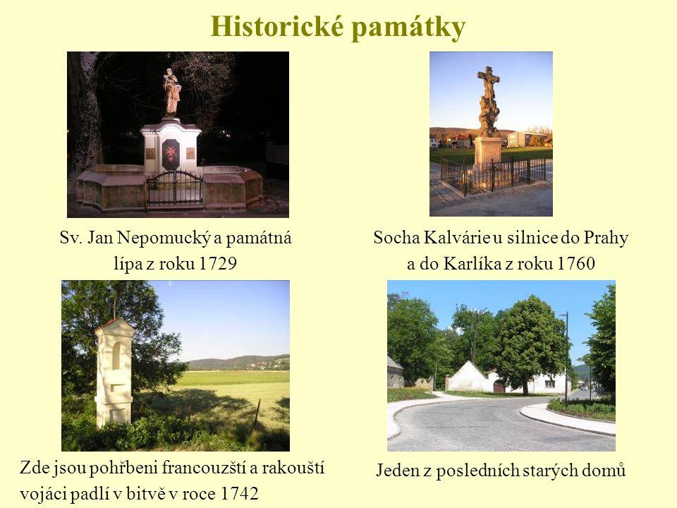 Historické památky Zde jsou pohřbeni francouzští a rakouští vojáci padlí v bitvě v roce 1742 Jeden z posledních starých domů Sv.