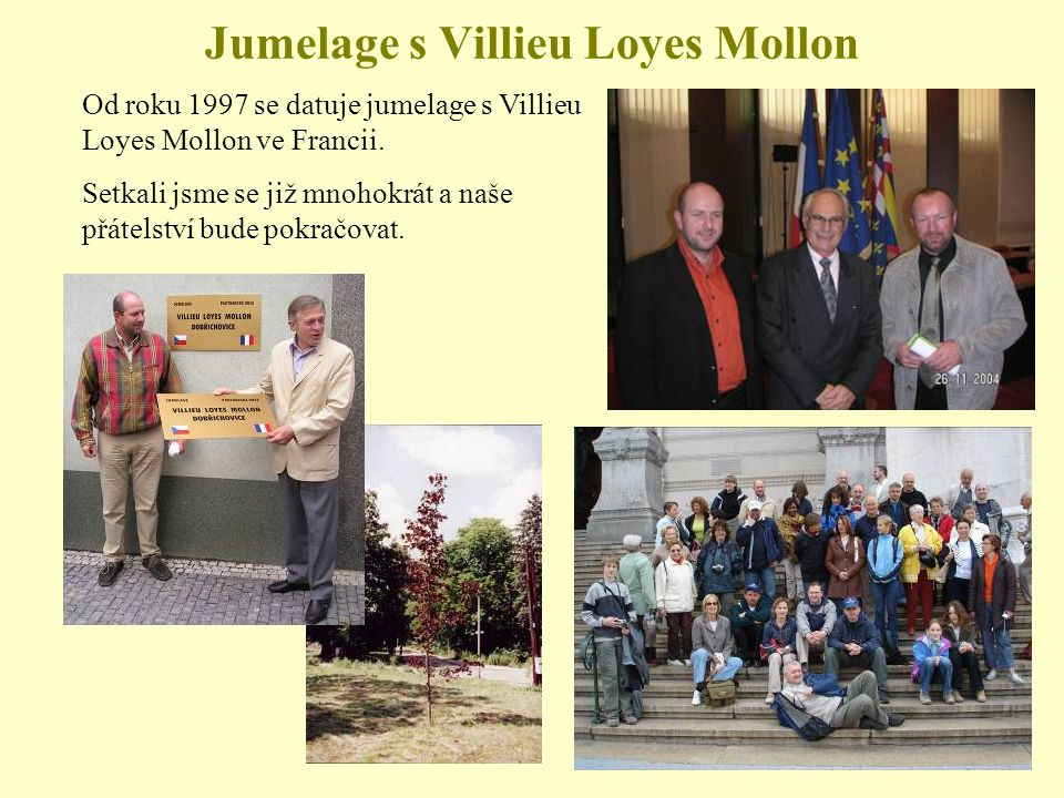 Jumelage s Villieu Loyes Mollon Od roku 1997 se datuje jumelage s Villieu Loyes Mollon ve Francii.