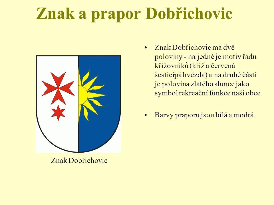 Znak a prapor Dobřichovic Znak Dobřichovic má dvě poloviny - na jedné je motiv řádu křižovníků (kříž a červená šesticípá hvězda) a na druhé části je polovina zlatého slunce jako symbol rekreační funkce naší obce.