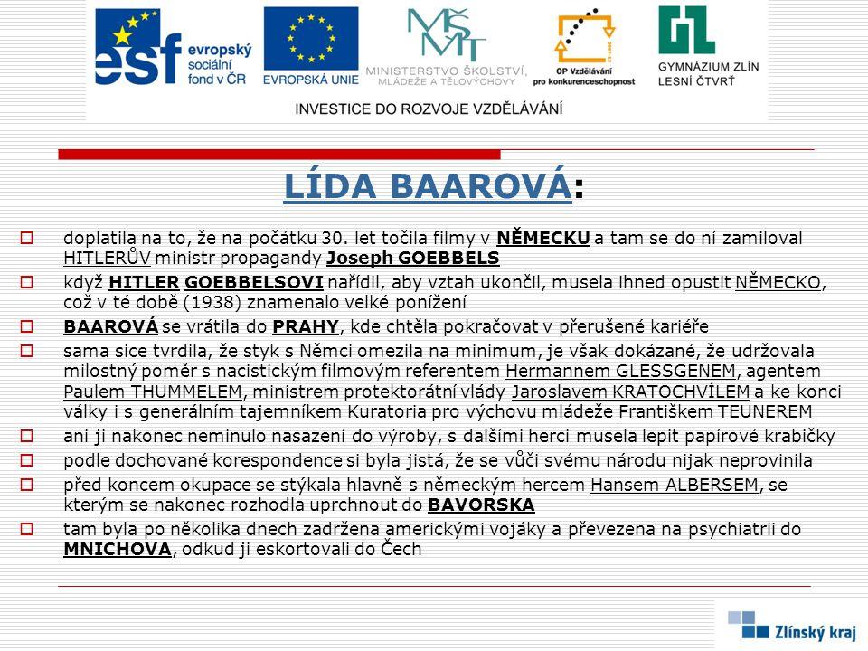 LÍDA BAAROVÁLÍDA BAAROVÁ:  doplatila na to, že na počátku 30.
