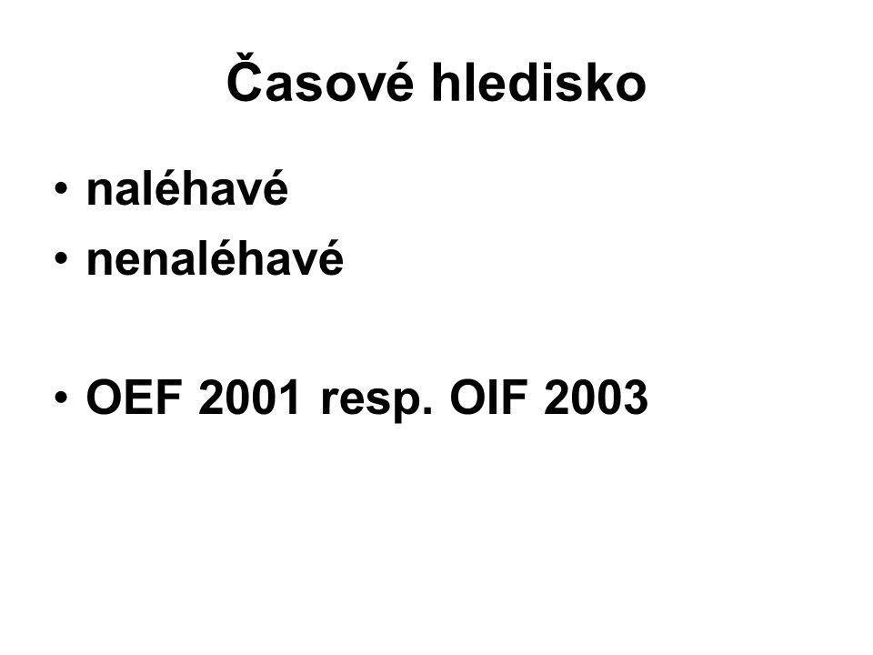 Časové hledisko naléhavé nenaléhavé OEF 2001 resp. OIF 2003