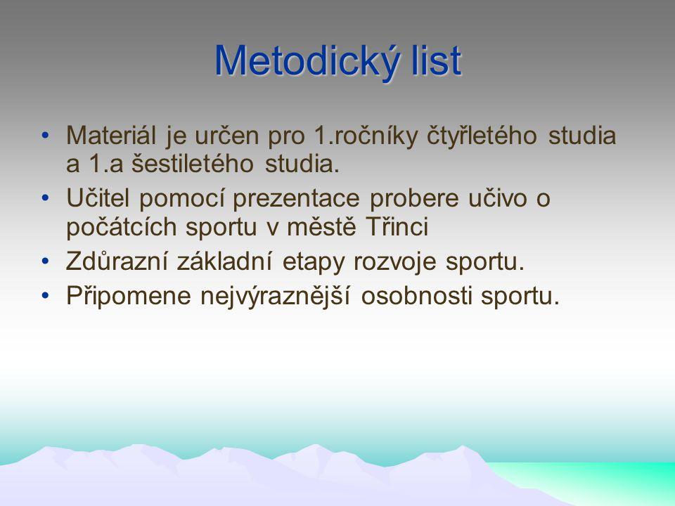 Metodický list Materiál je určen pro 1.ročníky čtyřletého studia a 1.a šestiletého studia.