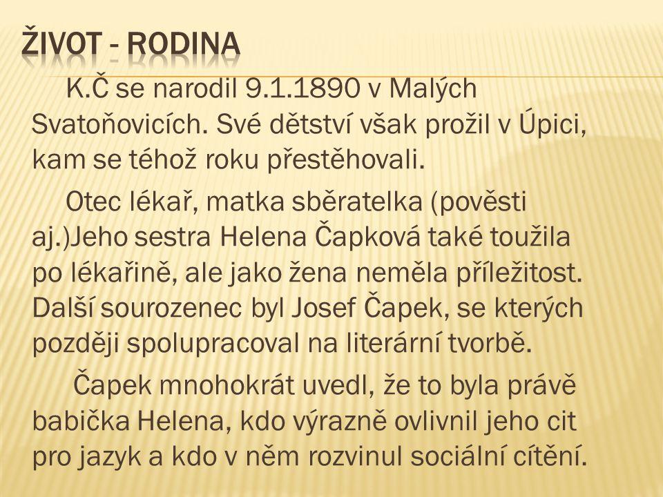 K.Č se narodil 9.1.1890 v Malých Svatoňovicích.