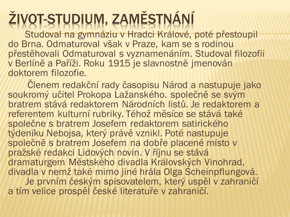 Studoval na gymnáziu v Hradci Králové, poté přestoupil do Brna.