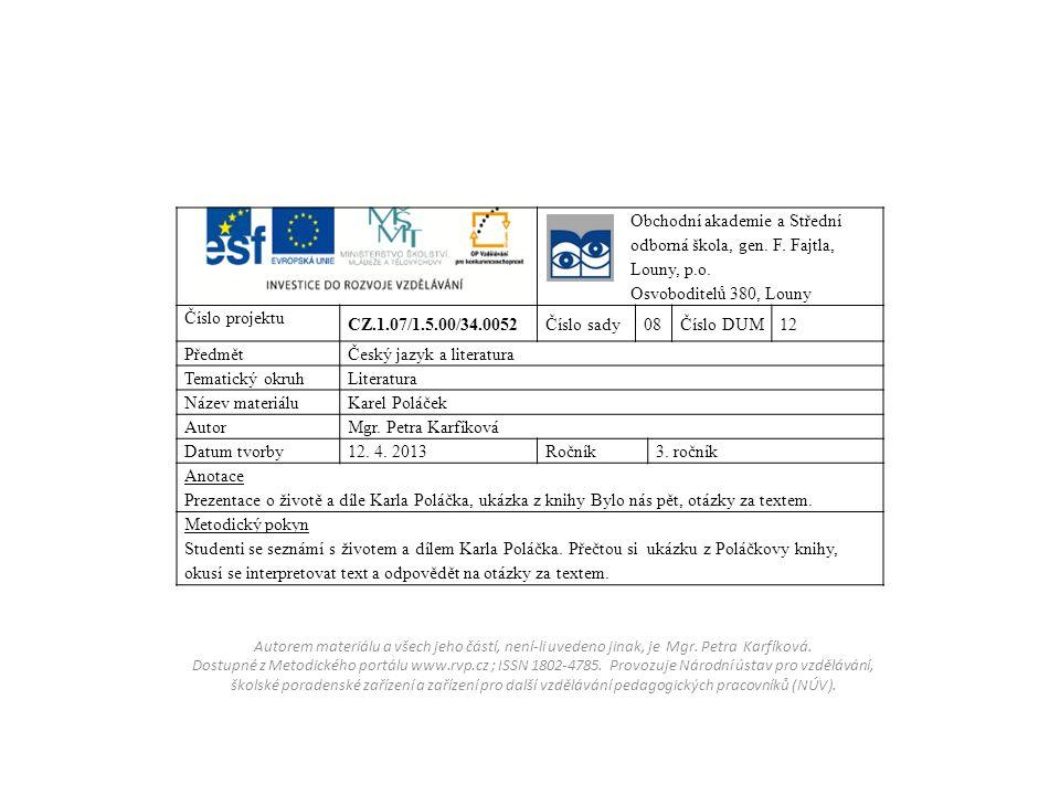 Obchodní akademie a Střední odborná škola, gen. F. Fajtla, Louny, p.o. Osvoboditelů 380, Louny Číslo projektu CZ.1.07/1.5.00/34.0052Číslo sady08Číslo