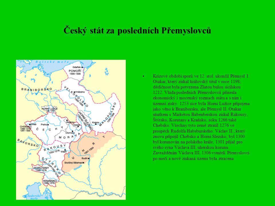 Český stát za posledních Přemyslovců Krizové období sporů ve 12. stol. ukončil Přemysl I. Otakar, který získal královský titul v roce 1198; dědičnost
