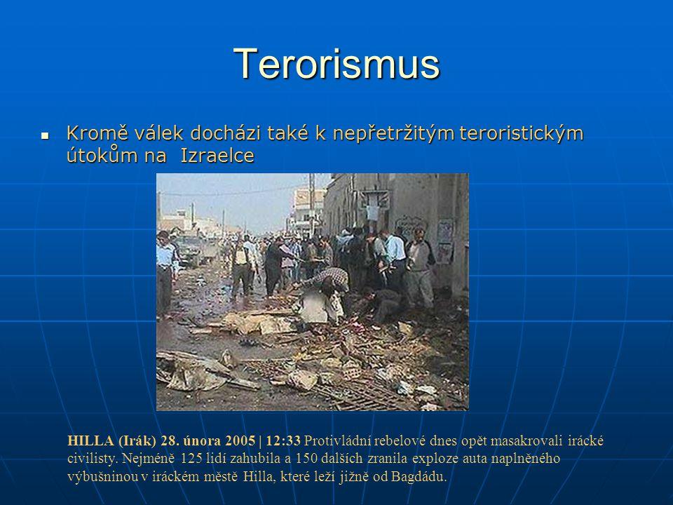 Terorismus Kromě válek docházi také k nepřetržitým teroristickým útokům na Izraelce Kromě válek docházi také k nepřetržitým teroristickým útokům na Izraelce HILLA (Irák) 28.