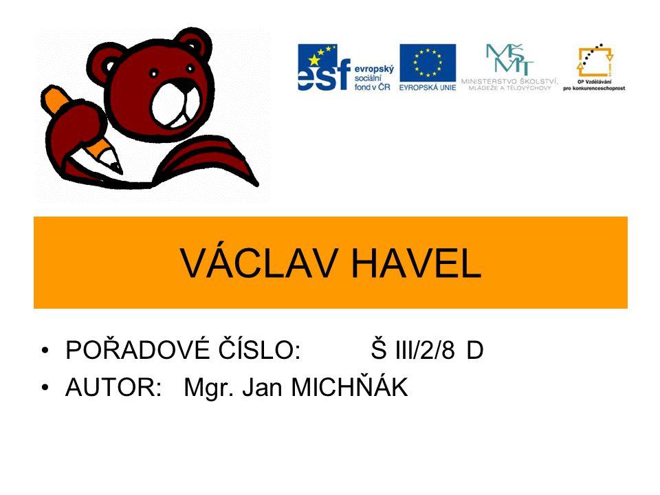 Václav Havel Dramatik, esejista, politik.