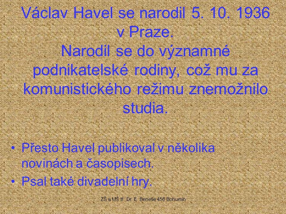 Václav Havel se narodil 5. 10. 1936 v Praze.