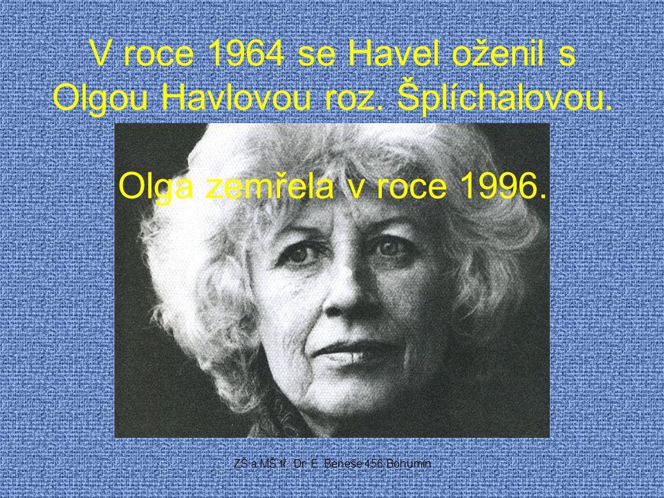 V roce 1964 se Havel oženil s Olgou Havlovou roz. Šplíchalovou.