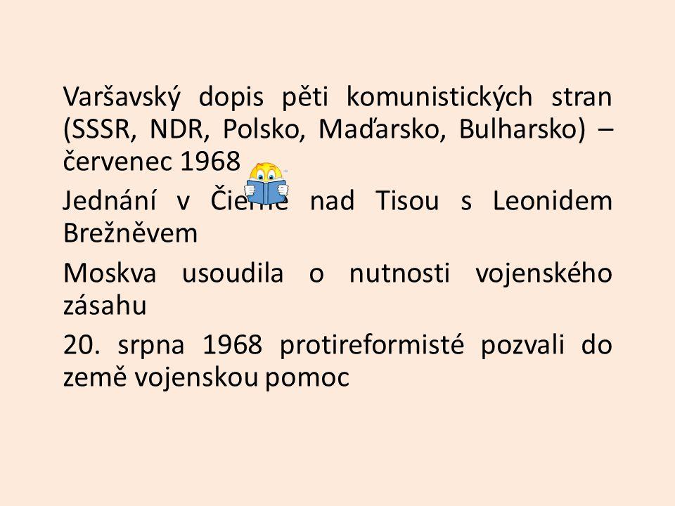Varšavský dopis pěti komunistických stran (SSSR, NDR, Polsko, Maďarsko, Bulharsko) – červenec 1968 Jednání v Čierné nad Tisou s Leonidem Brežněvem Mos