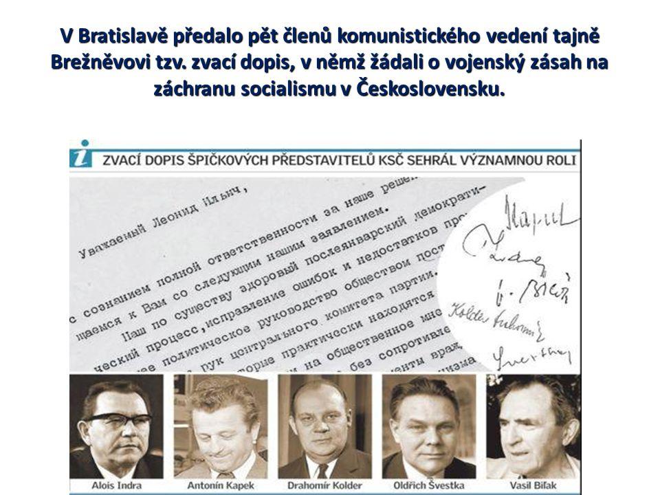 V Bratislavě předalo pět členů komunistického vedení tajně Brežněvovi tzv. zvací dopis, v němž žádali o vojenský zásah na záchranu socialismu v Českos