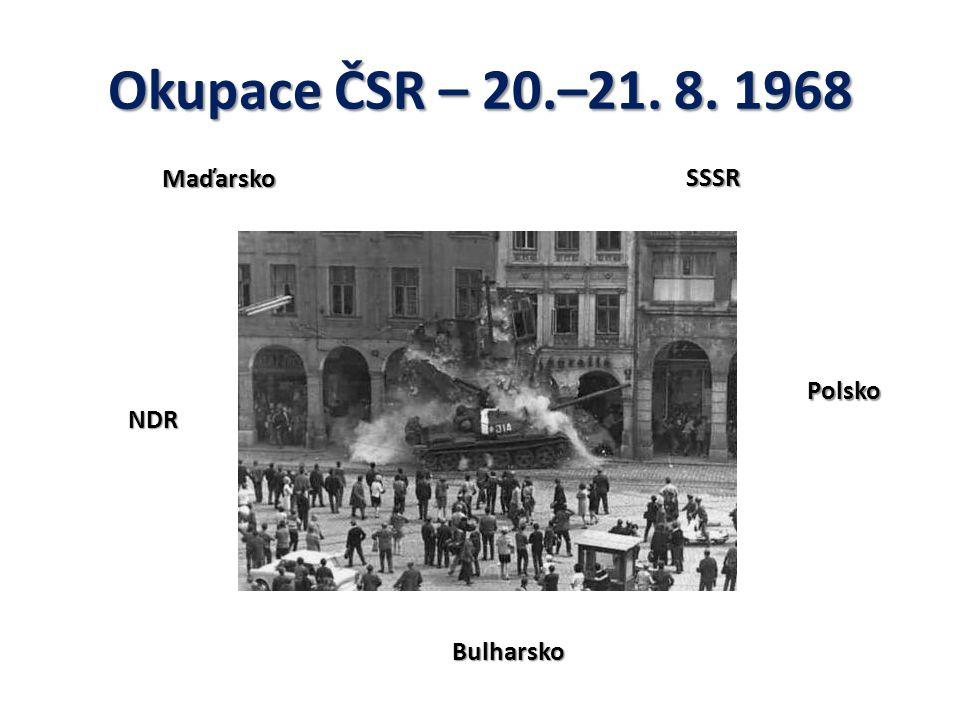 Okupace ČSR – 20.–21. 8. 1968 Maďarsko Polsko NDR Bulharsko SSSR