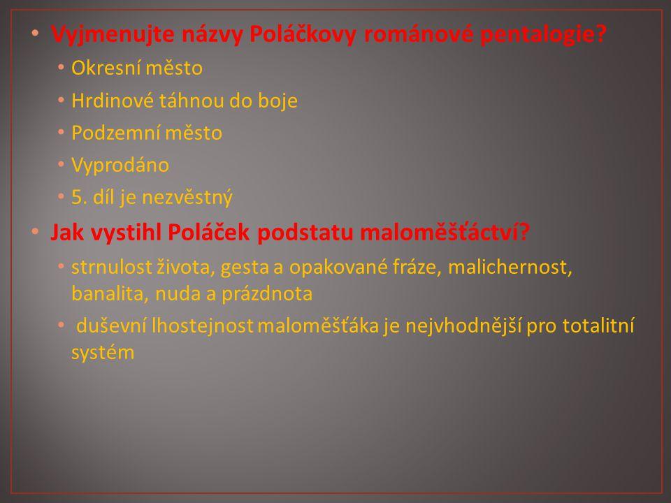 Vyjmenujte názvy Poláčkovy románové pentalogie.