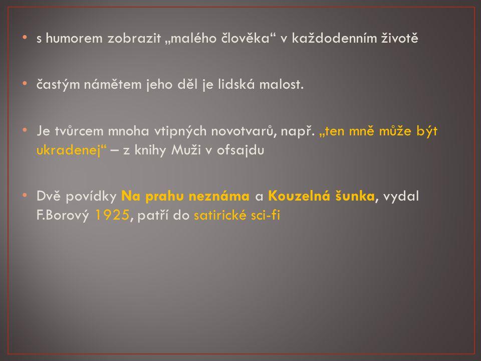 satirický obraz českého maloměšťáka v období kolem 1.