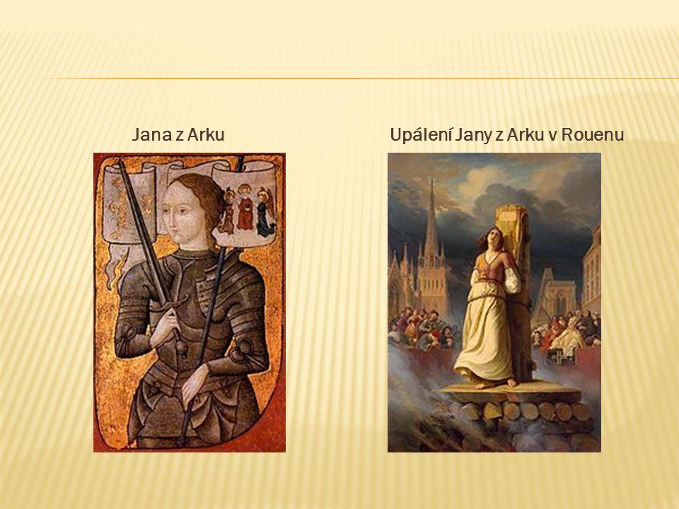 Jana z ArkuUpálení Jany z Arku v Rouenu