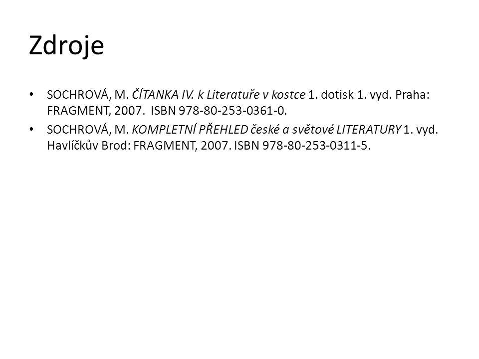 Zdroje SOCHROVÁ, M. ČÍTANKA IV. k Literatuře v kostce 1.