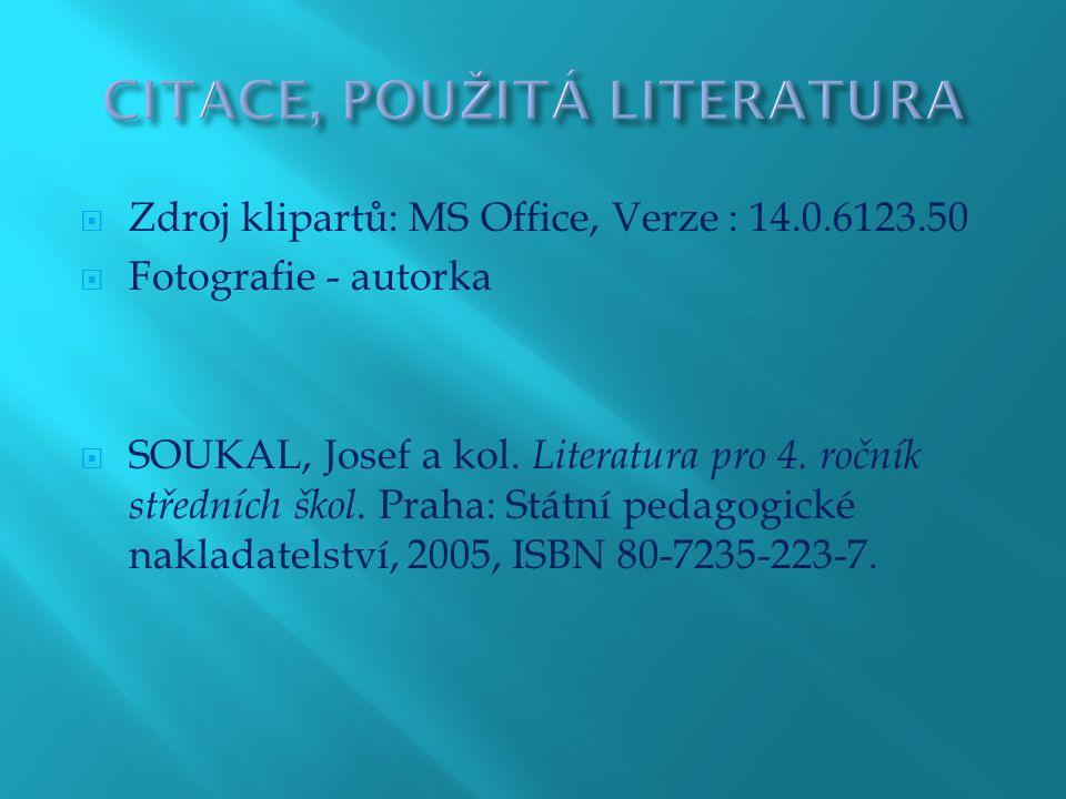  Zdroj klipartů: MS Office, Verze : 14.0.6123.50  Fotografie - autorka  SOUKAL, Josef a kol.