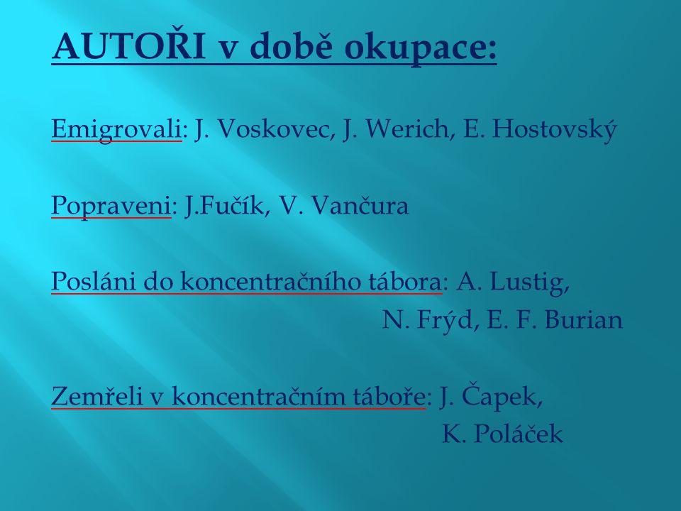 AUTOŘI v době okupace: Emigrovali: J. Voskovec, J.