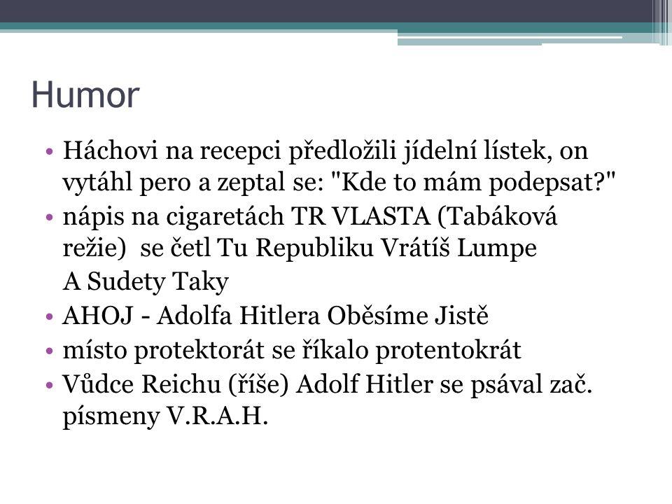 Humor Háchovi na recepci předložili jídelní lístek, on vytáhl pero a zeptal se: