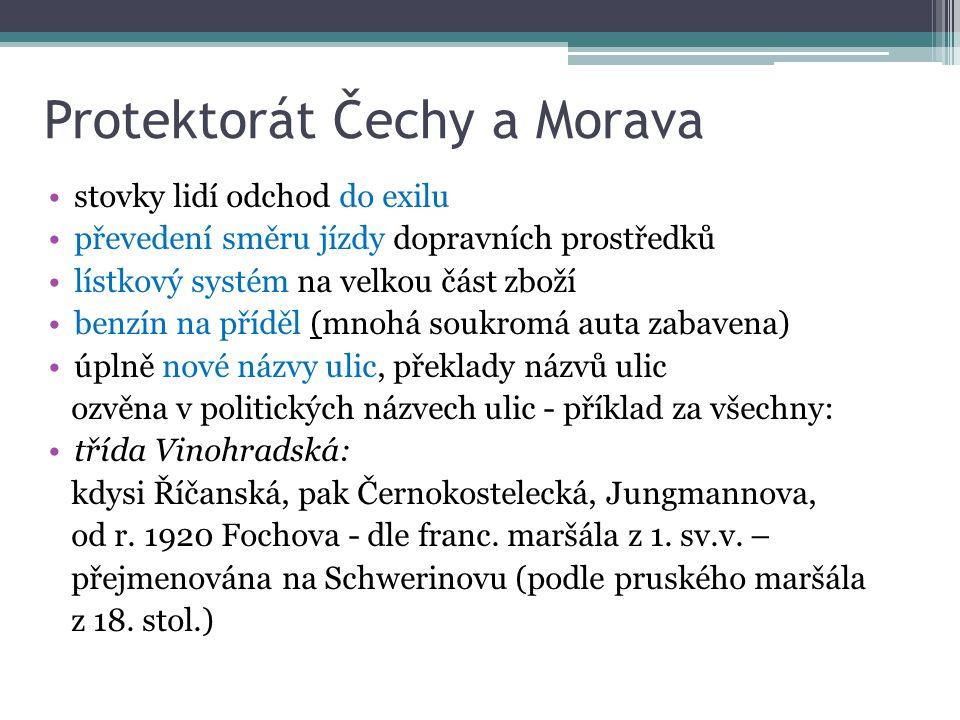 Protektorát Čechy a Morava stovky lidí odchod do exilu převedení směru jízdy dopravních prostředků lístkový systém na velkou část zboží benzín na příd