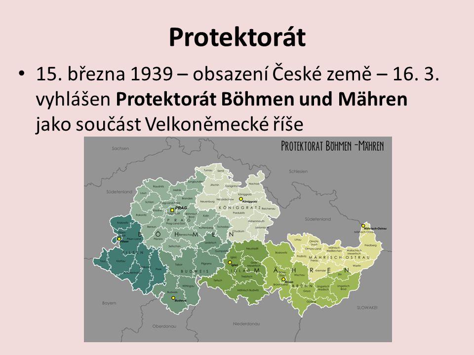 Protektorát 15.března 1939 – obsazení České země – 16.